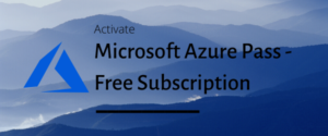 Activate Microsoft Azure Pass - (Free Subscription)