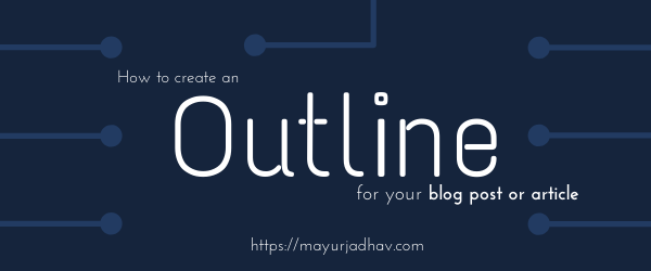 How to Create an Outline for your Blog Post_Article