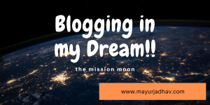 Blogging in my Dream - the Mission Moon