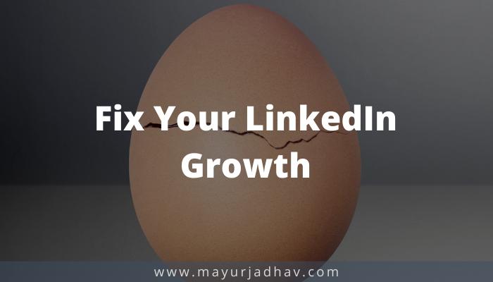 Fix Your LinkedIn Growth by Mayur Jadhav