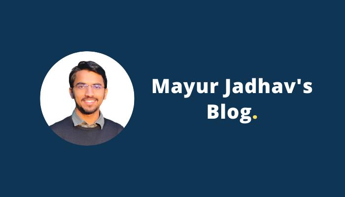 Mayur Jadhav's Blog